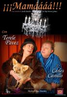 "Terele Pávez y Carles Castillo protagonizan la comedia ""¡¡¡Mamááááá!!!"""