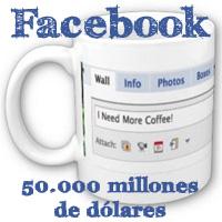 Facebook vale 50.000 millones de dólares