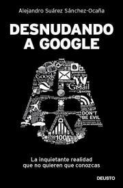 Os recomendamos leer: «Desnudando a Google»