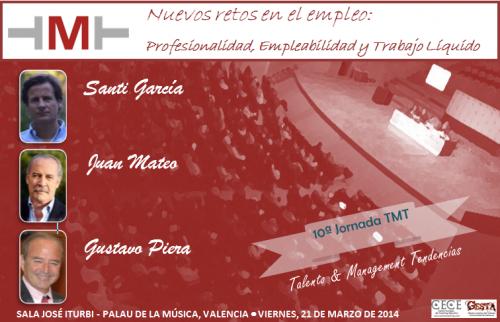 Jornada Talento & Management Tendencias (TMT).: Nuevos retos en el empleo: Profesionalidad, Empleabilidad y Trabajo Líquido