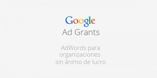 Google Grants = Google AdWords gratis para ONGs